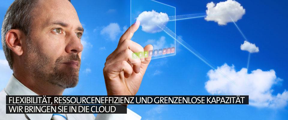 Flexibilität, Ressourceneffizienz und grenzenlose Kapazität Wir bringen Sie in die Cloud