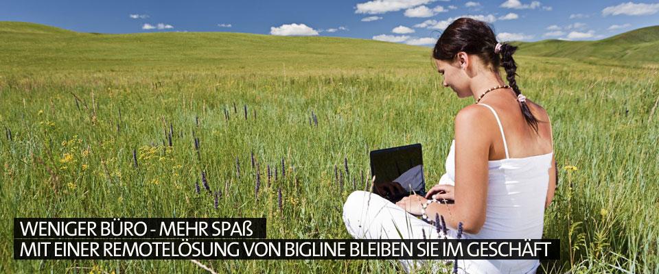 Weniger Büro - Mehr Spaß Mit einer Remotelösung von Bigline bleiben Sie im Geschäft